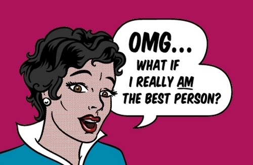"""Lichtenstein-style cartoon of a woman saying, """"OMG, what if I really am the best person?"""""""
