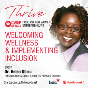 Dr. Helen Ofosu on Startup Canada's Thrive Podcast